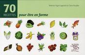 70 recettes pour être en forme - Intérieur - Format classique