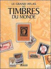 Grand atlas des timbres du monde - Couverture - Format classique