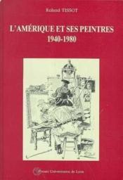 L'Amerique Et Ses Peintres 1940 1980 - Couverture - Format classique