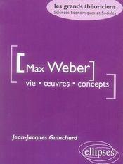 Max weber ; vie, oeuvres, concepts - Intérieur - Format classique