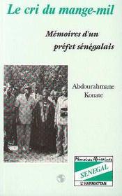 Le cri du mange-mil ; mémoires d'un préfet sénégalais - Intérieur - Format classique