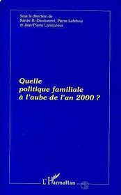 Quelle Politique Familiale A L'Aube De L'An 2000 ? - Intérieur - Format classique