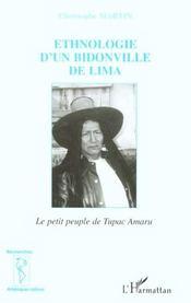 Ethnologie D'Un Bidonville De Lima ; Le Petit Peuple De Tupac Amaru - Intérieur - Format classique
