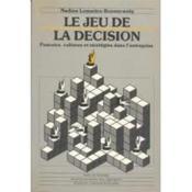 Le jeu de la décision ; pouvoirs, cultures et stratégies dans l'entreprise - Couverture - Format classique