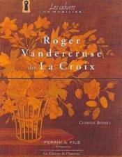 Roger Vandercruse Dit La Croix 1727-1799. - Couverture - Format classique
