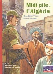 Midi pile, l'Algerie ; il y a 40 ans la guerre d'Algérie - Intérieur - Format classique