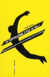 Le capitalisme c'est du vol ! - Couverture - Format classique
