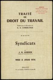 TRAITÉ DE DROIT DU TRAVAIL Publié sous la direction de G. H. Camerlynck, SYNDICATS - mise à jour 1976 du t. V [il ne s'agit ici que de la mise à jour] - Couverture - Format classique