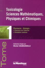 Le moniteur internat tome 1 4e ed toxicologiesciences mathematiques physique chi - Couverture - Format classique