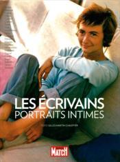 Les écrivains ; portraits intimes - Couverture - Format classique