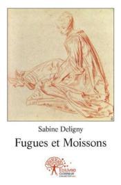 Fugues Et Moissons - Couverture - Format classique