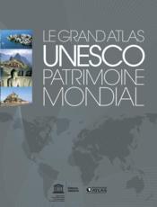 telecharger Unesco – patrimoine mondial – le grand atlas livre PDF en ligne gratuit