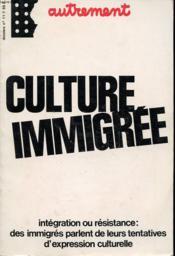 Autrement N°11 : Culture Immigree - Integration Ou Resistance : Des Immigres Parlent De Leurs Tentatives D Expression Culturelle - Couverture - Format classique