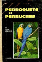 Perroquets Et Perruches. - Couverture - Format classique