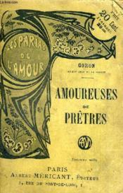 Les Parias De L'Amour - Amoureuses De Pretres. - Couverture - Format classique