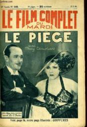 Le Film Complet Du Mardi N° 1458 - 13e Annee - Le Piege - Couverture - Format classique