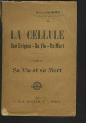 La Cellule, Son Origine, Sa Vie, Sa Mort, Tome Ii, Sa Vie Et Sa Mort. - Couverture - Format classique