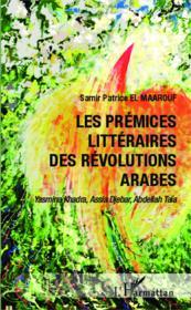 Les prémices littéraires des révolutions arabes - Couverture - Format classique