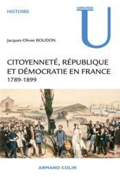 Citoyenneté, République et démocratie en France ; 1789-1889 - Couverture - Format classique
