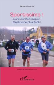Sportissimo, courir, marcher, naviguer, c'est vivre plus fort ! - Couverture - Format classique