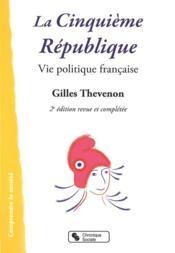 La cinquième République ; vie politique française (2e édition) - Couverture - Format classique