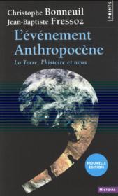 L'événement anthropocène ; la Terre, l'histoire et nous - Couverture - Format classique