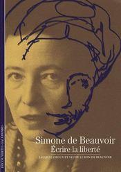 Simone de Beauvoir ; écrire la liberté - Intérieur - Format classique
