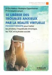 Se libérer des troubles anxieux par la réalité virtuelle - Couverture - Format classique