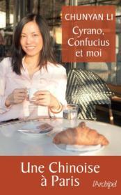 Cyrano, Confucius et moi ; une Chinoise à Paris - Couverture - Format classique