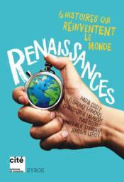 Renaissances ; 6 histoires qui réinventent le monde - Couverture - Format classique