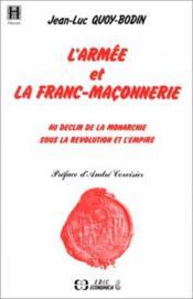 L'Armee Et La Franc-Maconnerie ; Au Declin De La Monarchie Sous La Revolution Et L'Empire - Couverture - Format classique