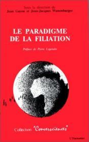 Le paradigme de la filiation - Couverture - Format classique