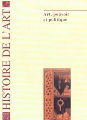 Histoire De L'Art T.55 ; Art, Pouvoir Et Politique - Intérieur - Format classique