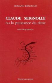 Claude seignolle ou la puissance du desir essai biographique - Couverture - Format classique