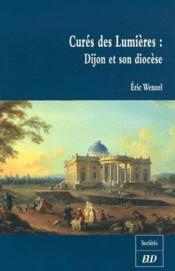 Curés des lumières ; Dijon et son diocèse - Couverture - Format classique