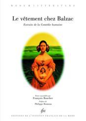Le vêtement chez Balzac ; extraits de la Comédie humaine - Couverture - Format classique