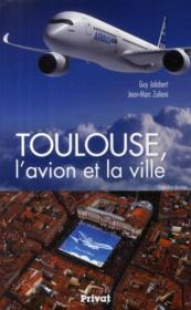 Toulouse, l'avion et la ville - Couverture - Format classique