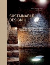 Sustainable design t.2 ; vers une nouvelle éthique pour l'architecture et la ville - Couverture - Format classique