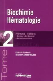 Le moniteur internat tome 2 4e ed biochimie hematologie - Couverture - Format classique