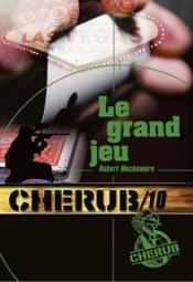 Cherub mission T.10 ; le grand jeu - Couverture - Format classique