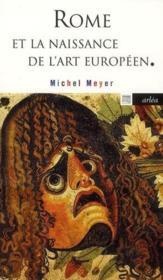 Rome et la naissance de l'art européen - Couverture - Format classique