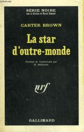 La Star D'Outre - Monde. Collection : Serie Noire N° 1063 - Couverture - Format classique