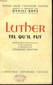 Luther Tel Qu'Il Fut. - Couverture - Format classique