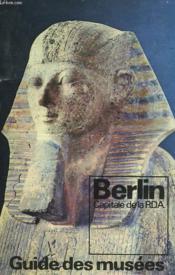 Guide Des Musees. Berlin, Capitale De Rda - Couverture - Format classique