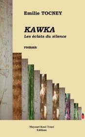 Kawka ; les éclats du silence - Couverture - Format classique