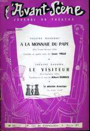 L'AVANT-SCENE JOURNAL DU THEATRE N° 131 - THEATRE GRAMONT: A LA MONNAIE DU PAPE, comédie en quatre actes de LOUIS VELLE - Couverture - Format classique