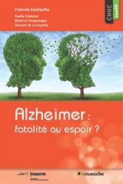 Alzheimer : fatalité ou espoir ? - Couverture - Format classique