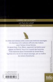 Trois histoires de Jack London : l'appel de la forêt ; le fils du loup ; croc-blanc - 4ème de couverture - Format classique