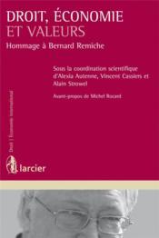 Droit, économie et valeurs ; hommage à Bernard Remiche - Couverture - Format classique