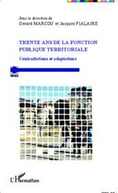 Trente ans de la fonction publique territoriale - contradictions et adaptations - Couverture - Format classique